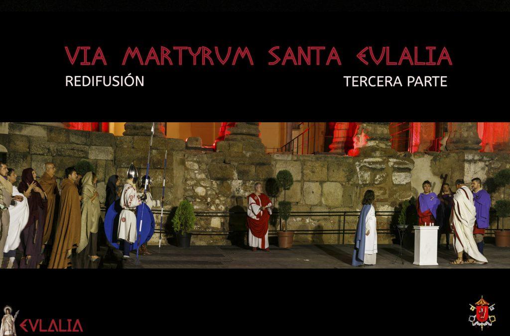 REDIFUSIÓN VIA MARTYRUM SANTA EULALIA. III PARTE